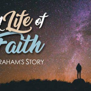 A Life of Faith | Genesis 18: 1-15