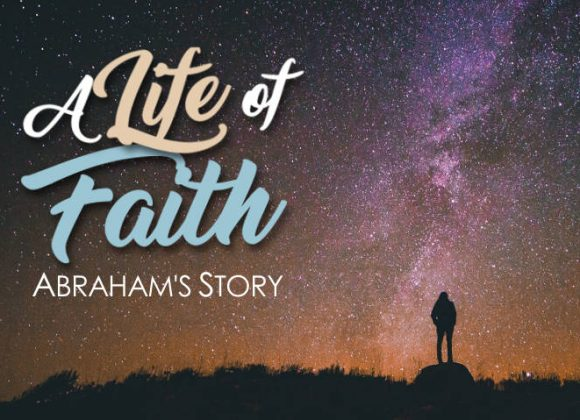 A Life of Faith | Genesis 23:1-20; 25:7-11