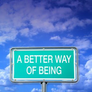 A Better Way of Being: Being a Neighbor