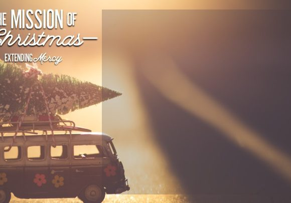 The Mission of Christmas – Extending Mercy
