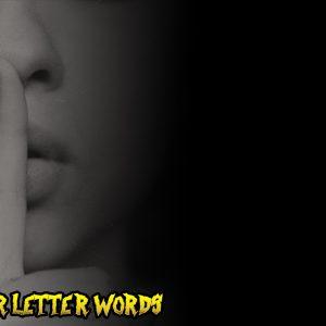Four Letter Words   HUSH